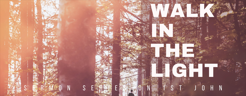 Walk_in_the_light_1st_John_sermon_title_slide (3)